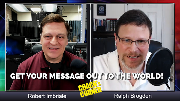 eCoach 61: Get Your Message Out to the World with Ralph Brogden