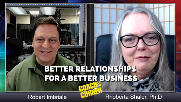 eCoach 64: Better Relationships for a Better Business with Rhoberta Shaler, Ph.D.